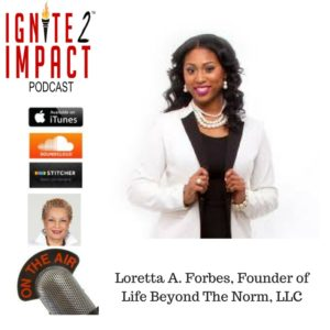 Loretta A. Forbes: The Girl Empowerment Advocate Ep. 14