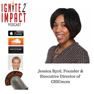 Jessica Byrd: A Chic Mom Empowering Other Moms Ep. 17