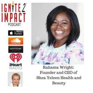 "Rahama Wright: A Queen ""Boss,"" NextGen Leader & Social Entrepreneur  Ep.  28"
