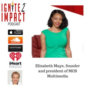 Elizabeth Mays: Bold Millennial Executive That Means Business Ep. 27