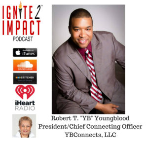 "Robert ""YB"" Youngblood: How to Have Confidence & Power When Using Linkedin Ep. 42"