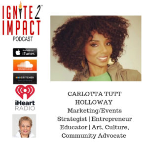 Carlotta Tutt Holloway:  The Arts, Culture and Community Advocate Ep. 49