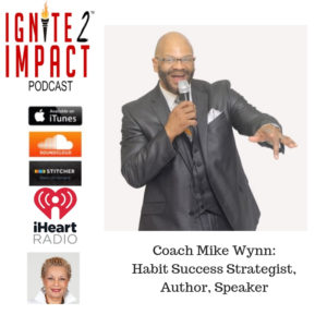 Mike Wynn: 7 Habits To Overcome Obstacles To Win Ep. 48